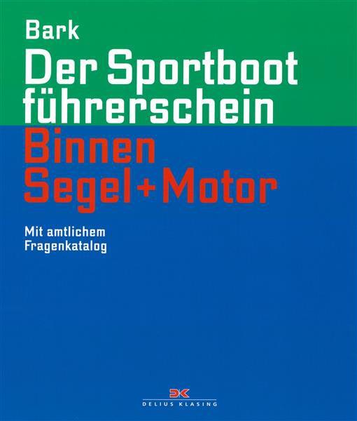 Sportbootführerschein Binnen Segeln und Motor / Bark